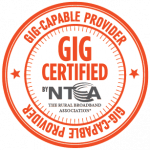 Internet, GIG Certified, GIG-Capable, NTCA GIG Certified,